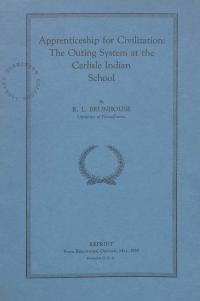 """Apprenticeship for Civilizations: The Outing System at the Carlisle Indian School,"" by Robert Burnhouse"