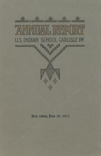Annual Report of the Carlisle Indian School, 1911