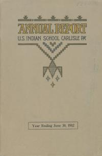 Annual Report of the Carlisle Indian School, 1912