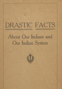 """Drastic Facts About Our Indians and Our Indian System,"" by Richard H. Pratt"