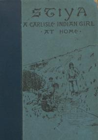 Stiya: A Carlisle Indian Girl at Home